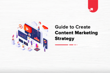 10 Actionable Steps To Create Content Marketing Strategy in 2021