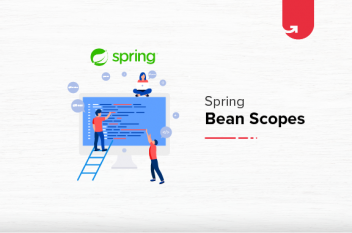 Spring Bean Scopes: Singleton & Prototype Scopes [2021]