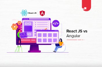 ReactJS vs Angular: Difference Between ReactJS and Angular [2021]