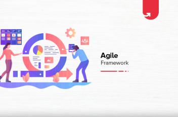 Agile Framework: All You Need To Know in 2021