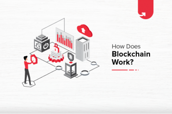 How Does Blockchain Work? The Ultimate Guide For 2021