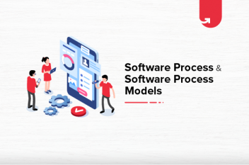Software Process & Software Process Models [Types of Software Process Models]