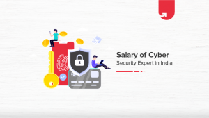 Cyber Security Salary in India: For Freshers & Experienced [2021]