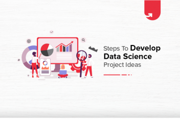 5 Steps to Develop Interesting Data Science Project Ideas [2021]