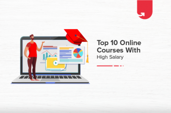 Top 15 Online Courses With High Salary in India [2021]