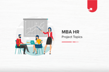 11 Exciting MBA HR Project Ideas & Topics For Beginners [2021]