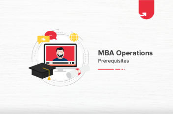 Scope of MBA in Operations Management: Job Titles, Top Recruiters & Preconditions [2021]