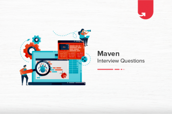 26 Most Important Maven Interview Questions and Answers [For Freshers & Experienced]