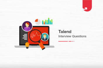 22 Most Asked Talend Interview Questions & Answers [For Freshers & Experienced]