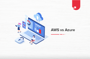 AWS Vs Azure: Which Cloud Computing Platform is Right For You?