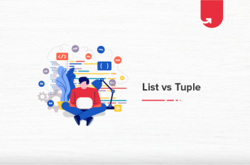 List vs Tuple: Difference Between List and Tuple