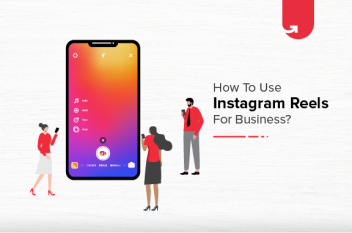 How To Create Instagram Reels: 5 Actionable Steps in 2021
