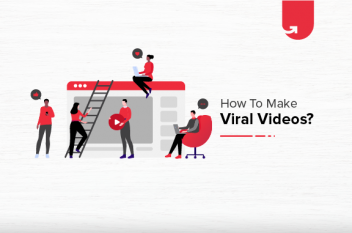 How To Make Viral Videos in 2021: 6 Actionable Ways To Implement Today