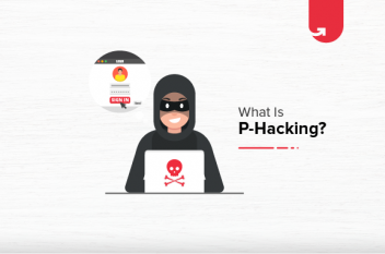 What is P-Hacking & How To Avoid It in 2021?