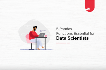 Top 5 Pandas Functions Essential for Data Scientists [2021]