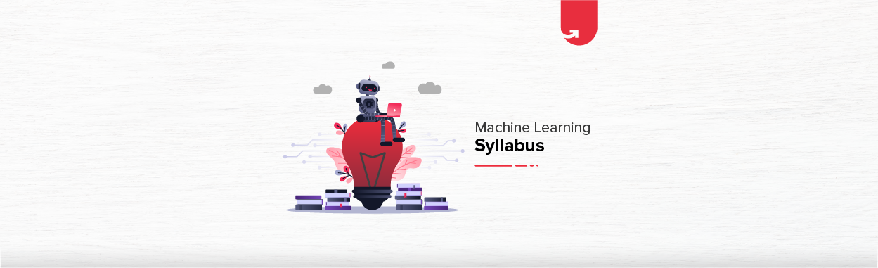 Machine Learning Course Syllabus: Best ML & AI Course For Upskill