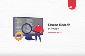 Linear Search in Python Program: All You Need to Know