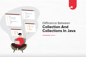 Collection vs Collections in Java: Difference Between Collection & Collections in Java