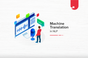 Machine Translation in NLP: Examples, Flow & Models