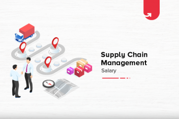 Supply Chain Management Salary in India in 2021 [For Freshers & Experienced]