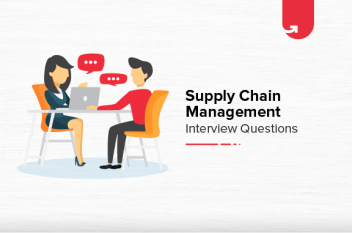 18 Most Common Supply Chain Management Interview Questions & Answers [For Freshers & Experienced]