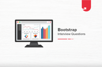Top 25 Bootstrap Interview Questions and Answers [For Freshers & Experienced]