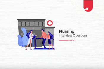 10 Most Asked Nursing Interview Questions & Answers in 2021