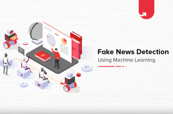 Fake News Detection in Machine Learning [Explained with Coding Example]