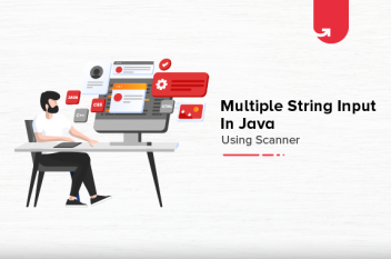 Multiple String Input In Java Using Scanner [With Coding Example]