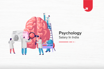 Psychology Salary in India in 2021 [For Freshers & Experienced]