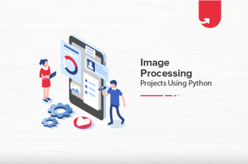 Top 8 Image Processing Projects Using Python [2021]