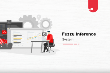 Fuzzy Inference System: Overview, Applications, Characteristics, Structure & Advantages