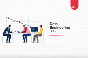 Top 6 Skills Required to Become a Successful Data Engineer [2021]
