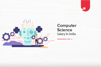 Average Computer Science Salary in India [For Freshers & Experienced]