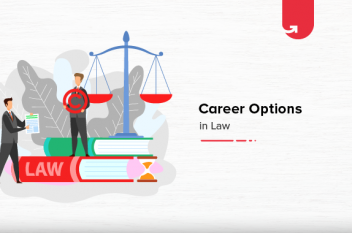 Top 7 Career Options in Law In India: Which One Should You Choose in 2021?