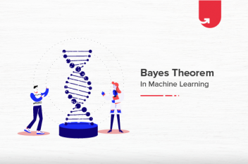 Bayes Theorem in Machine Learning: Introduction, How to Apply & Example