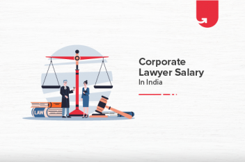 Average Corporate Lawyer Salary in India [For Freshers & Experienced in 2021]s