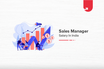 Sales Manager Salary in India in 2021 [List of Factors Affecting Sales Manager Salary]