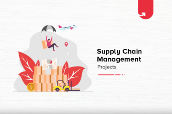 8 Innovative Supply Chain Management Project Ideas & Topics For Beginners [2021]