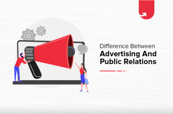 Advertising vs Public Relations: Differences Between Advertising & Public Relations