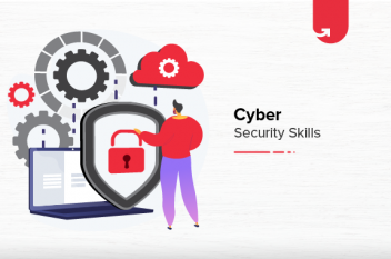 Top 8 Cyber Security Skills Employers Are Looking For [2021]