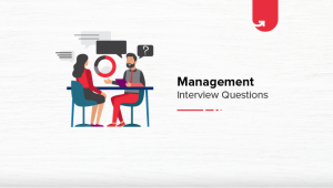 10 Most Asked Management Interview Questions & Answers [For Freshers]