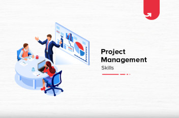 8 Important Skills Every Project Manager Should Have in 2021