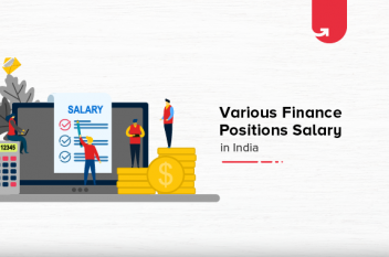 Top Finance Salaries in India in 2021 [Based on Various Job Roles]
