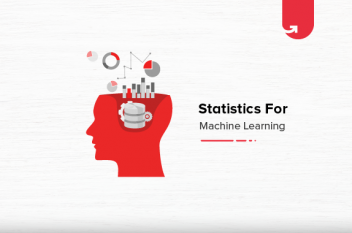 Statistics for Machine Learning: Everything You Need to Know