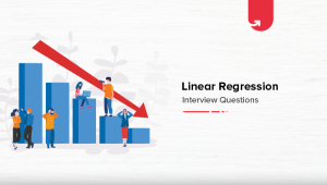 Top 12 Linear Regression Interview Questions & Answers [For Freshers]