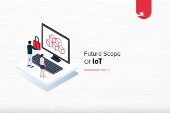 Future Scope of IoT: Applications of IoT in Top Industries