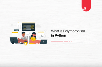 What is Polymorphism in Python? Polymorphism Explained with Examples