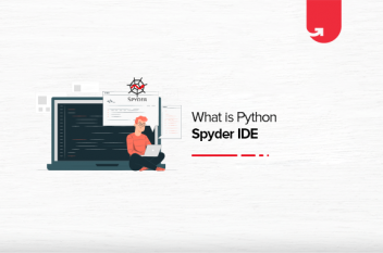 What is Python Spyder IDE and How to Use It?