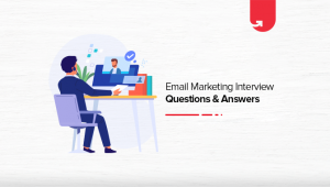 Most Common 9 Email Marketing Interview Questions & Answers [For Freshers]